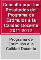 Resultados del Programa de Estímulos a la Calidad Docente 2011-2012