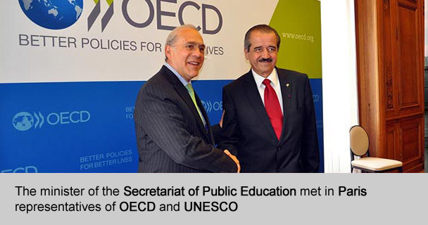 The minister of SEP, met in Paris representatives of OECD and UNESCO